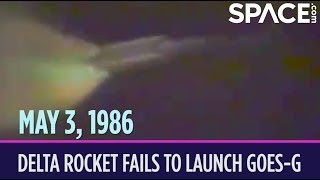 OTD in Space – May 3: Delta Rocket Fails to Launch GOES-G Weather Satellite