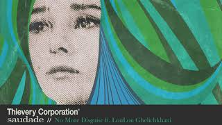 Thievery Corporation - No More Disguise [Official Audio]