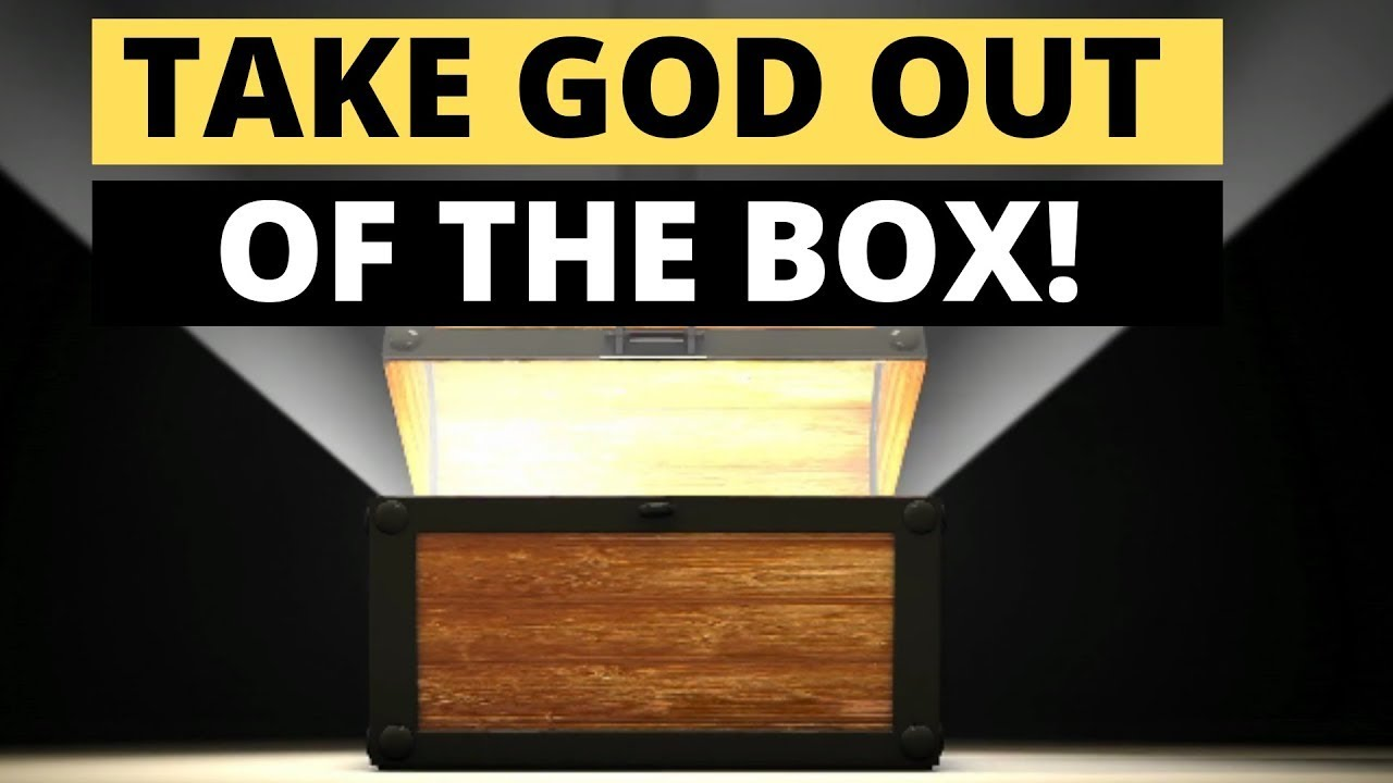 Take God Out of the Box!