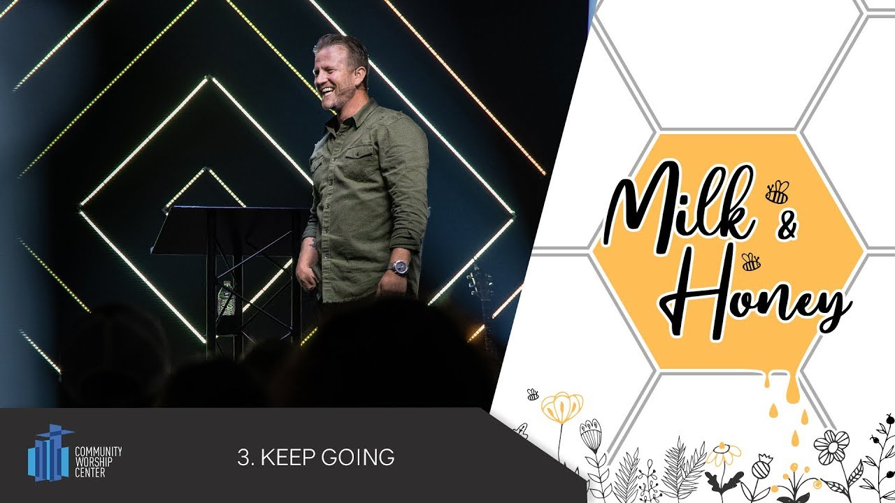 Keep Going | Milk & Honey | Pastor Keith Deal