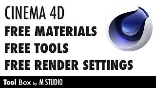 Free Materials, Tools and Render Settings - Cinema 4D