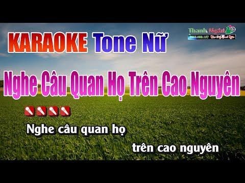 Nghe Câu Quan Họ Trên Cao Nguyên | Karaoke Tone Nữ - Nhạc Sống Thanh Ngân