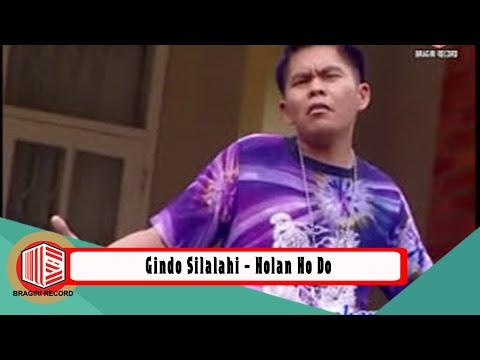 Holan Ho Do - Gindo Silalahi - Bragiri