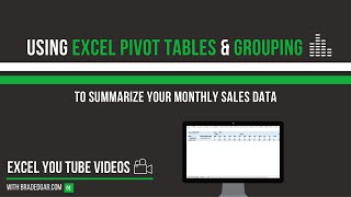 How to Use Excel Pivot Tables and Grouping to Summarize Your Monthly Sales Data