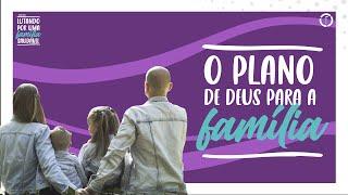 O Plano de Deus para a Família - Série Família
