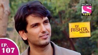 Ek Rishta Aisa Bhi - एक रिश्ता ऐसा भी - Episode 107 - 8th January 2015