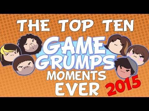 The Top Ten Game Grumps  Moments EVER (2015 EDITION)