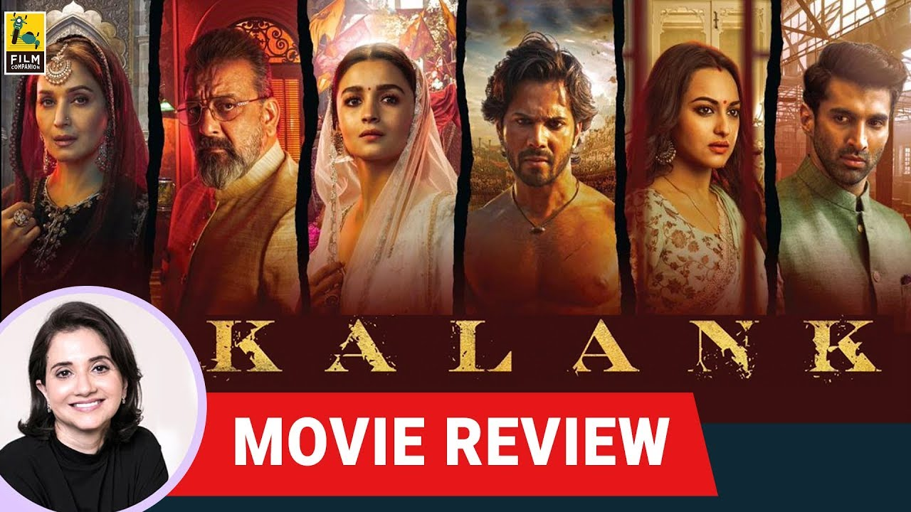 Kalank Movie Review by Anupama Chopra | Madhuri Sanjay Alia Varun Aditya Sonakshi | Film Companion