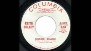 KEITH COLLEY-SHAME SHAME