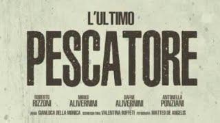 """""""L'ULTIMO PESCATORE"""" Film Completo"""