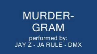 Murdergram - Jay Z, Ja Rule, Dmx