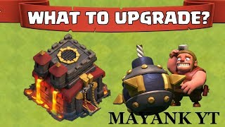 What should I Upgrade First? TH10 UPGRADE CLASH OF CLANS