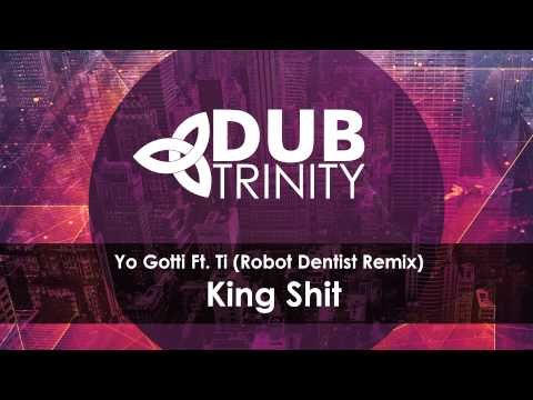 Yo Gotti- King Shit Ft. TI (Robot Dentist Remix)