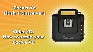 Cactus V6 - 02 - How to setup your Cactus V6