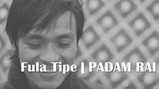 Fula Tipe Track || Padam Rai