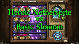 Hearthstone: Heroic Netherspite with a Basic Shaman