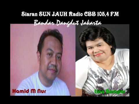 Siaran Sun Jauh Radio CBB 105.4 FM Bandar Dangdut Jakarta bersama LINA BEMPER & HAMID M NUR