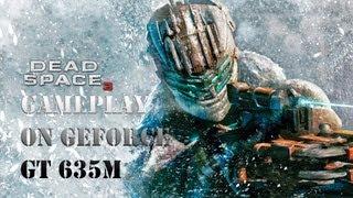 DEAD SPACE 3 - Gameplay on Geforce GT 635M