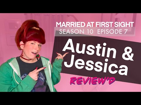 Married at First Sight | Austin & Jessica | S10E07 | 2020 DC | REVIEW'd