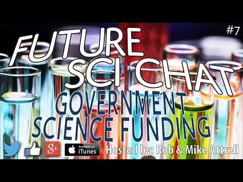 Future Sci Chat #7: Government Funding of Science