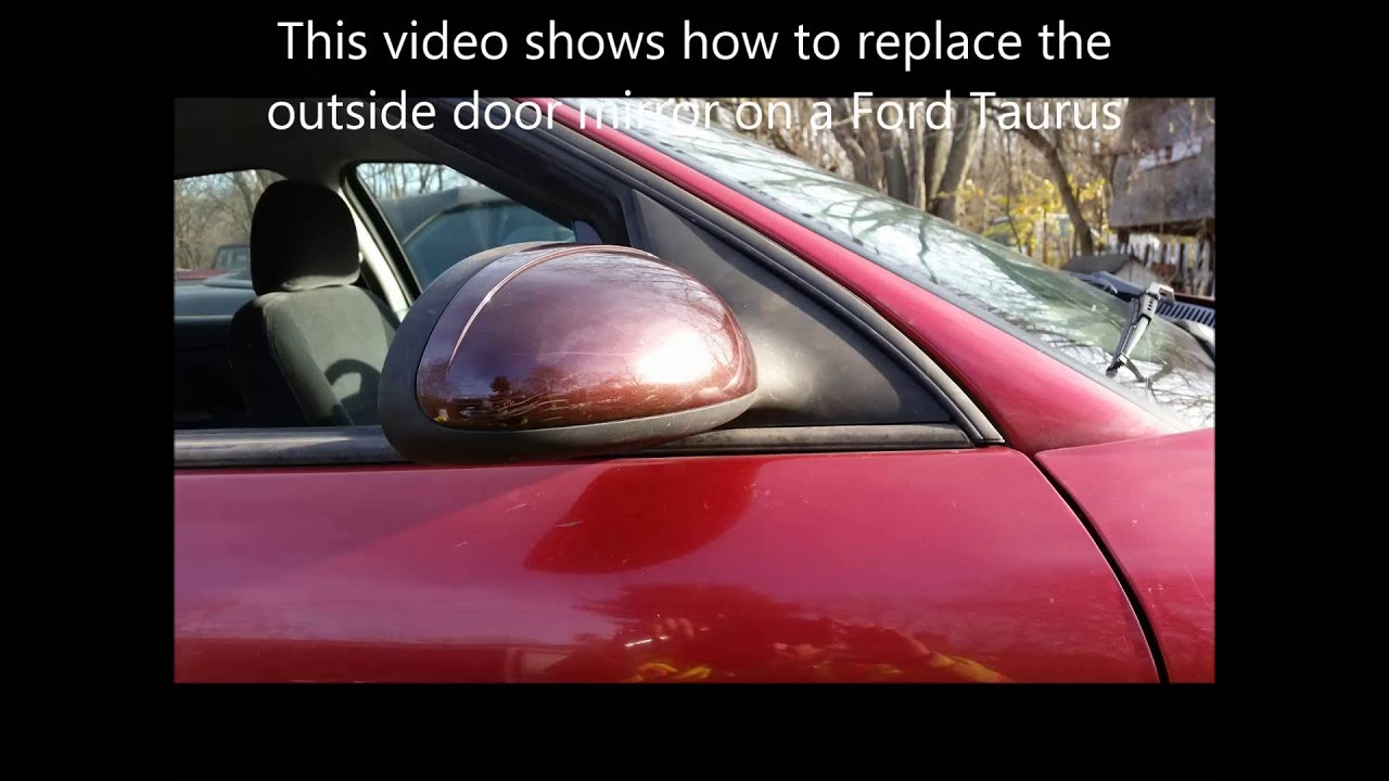 small resolution of ford taurus side view mirror replacement