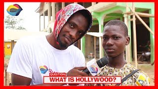 What is HOLLYWOOD? | Street Quiz | Funny Videos | Funny African Videos | African Comedy |