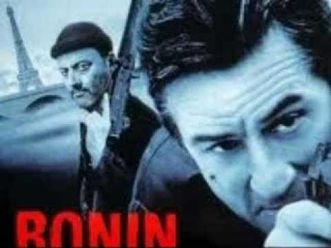 musique du film ( RONIN ) avec robert de niro et jean reno