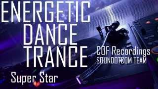 Royalty Free Music - Electronic Dance Techno Trance | Super Star (DOWNLOAD:SEE DESCRIPTION)