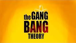 A Teoria do Gang Bang