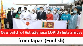 New batch of AstraZeneca COVID shots arrives from Japan (English)