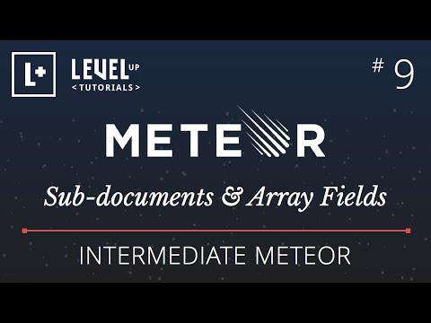 Intermediate Meteor Tutorial - #9 - Sub-documents & Array Fields