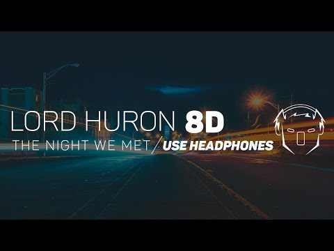 Lord Huron - The Night We Met (8D AUDIO)