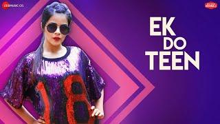 Ek Do Teen | Nikhita Gandhi | Aadil Khan & Jigyasa | Raees & Zain - Sam| Kumaar| Zee Music Originals