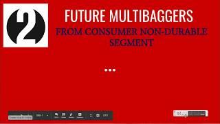TWO FUTURE MULTIBAGGERS FROM CONSUMER NON-DURABLE SEGMENT
