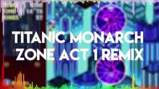 Sonic Mania - Titanic Monarch Zone Act 1 (Remix)