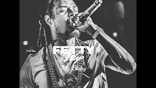 Fetty Wap - My Baby (Unreleased Song King Zoo)