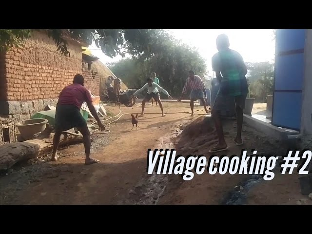 catching hen, cooking chicken and playing kabaddi