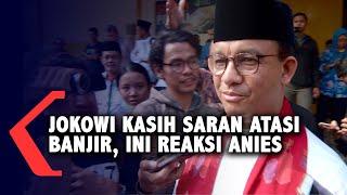 Jokowi Kasih Saran Atasi Banjir Jakarta, Ini Reaksi Anies Baswedan!