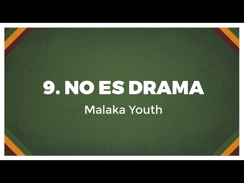 09 Malaka Youth - No es Drama