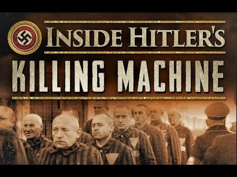 Inside Hitler's Killing Machine: Episode 1  The Nazi Camps: An Architecture of Murder