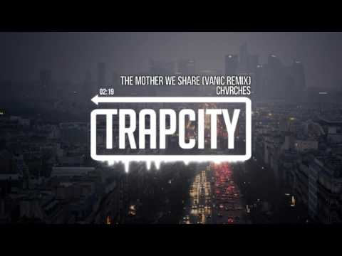 CHVRCHES - The Mother We Share (Vanic Remix)
