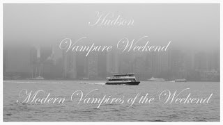 Vampire Weekend - Hudson (Unofficial Lyric Video)
