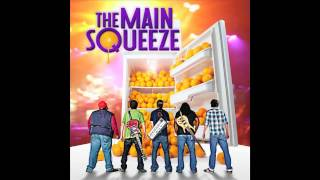 The Main Squeeze - Where Do We Go?