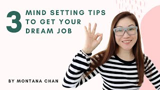 3 Mind Setting Tips to Get Your Dream Job