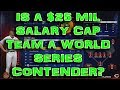 Is A 25Mil Salary Team A World Series Contender? MLB THE SHOW 17