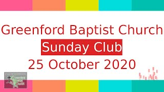 Greenford Baptist Church Sunday Club - 25 October 2020