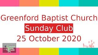 Greenford Baptist Church Sunday Club - 25 October 2020