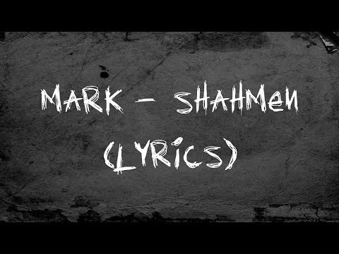 Shahmen - Mark (lyrics)