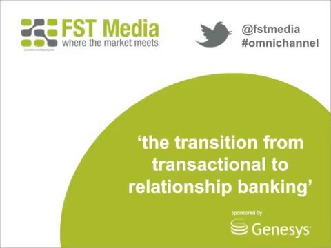 Omnichannel Webinar: The transition from transactional to relationship banking