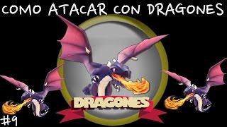 COMO ATACAR CON DRAGONES - GUERRA y MAS - Anikilo - A por todas con Clash of Clans - Español - CoC